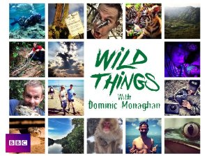 Wild Things With Dominic Monaghan: Season 3
