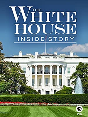 The White House: Inside Story